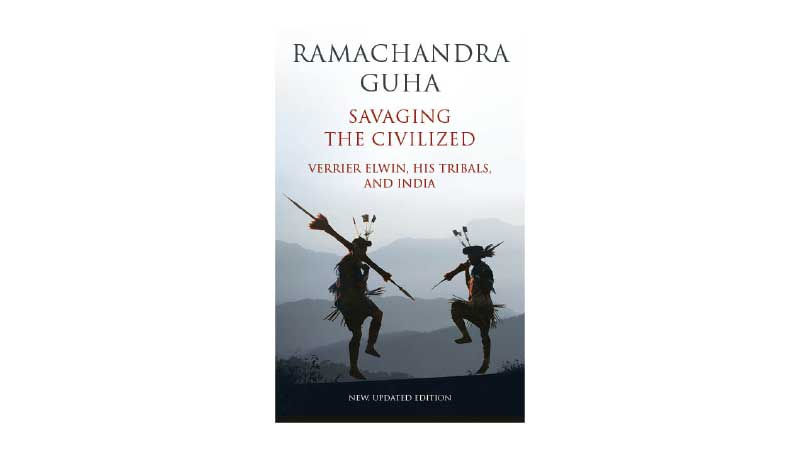 Savaging the Civilized by Ramachandra Guha