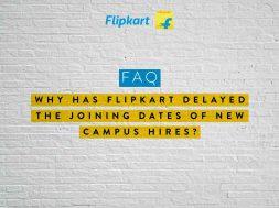 Flipkart campus recruits hiring postponed