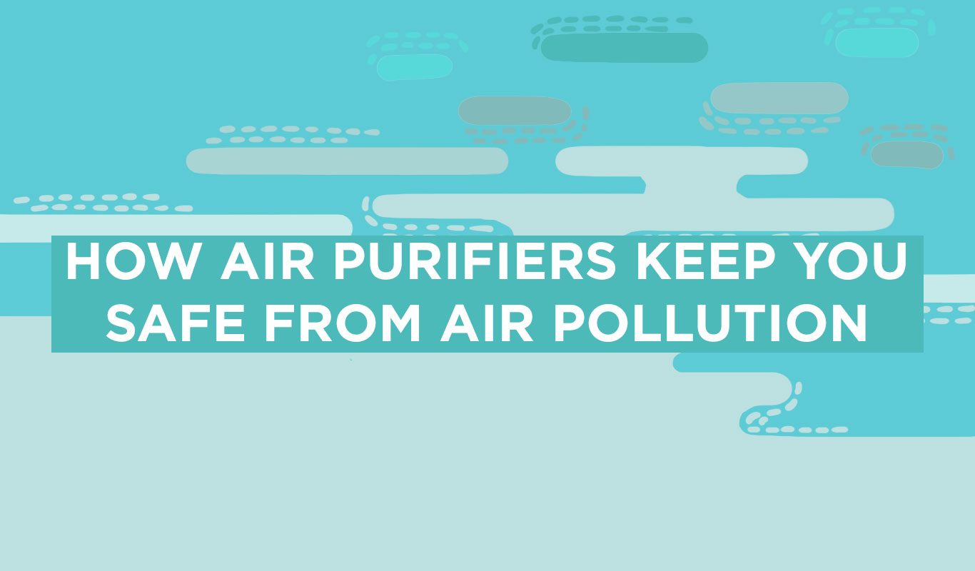 Breathe easy! Here's how air purifiers keep you safe from air pollution