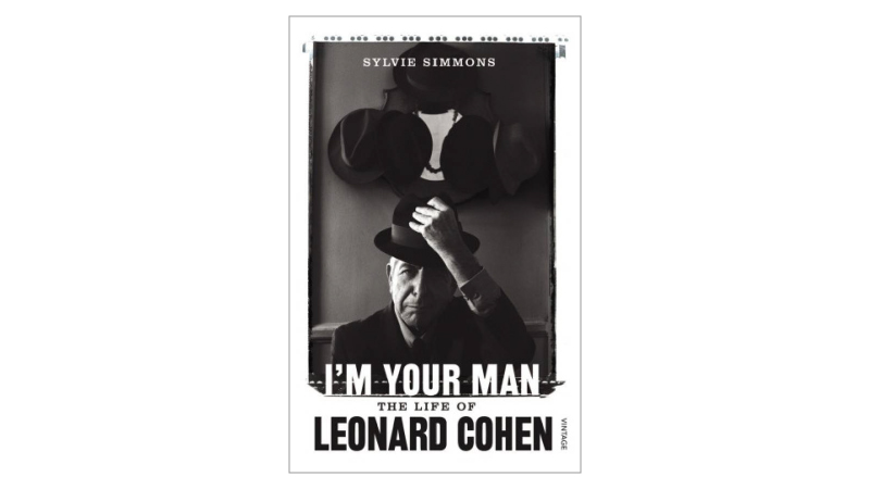 Leonard Cohen I'm Your Man Sylvie Simmons