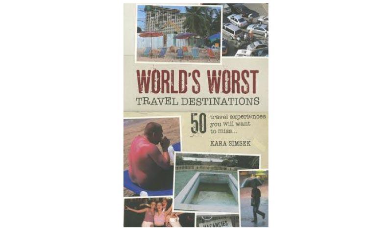 World's worst travel destinations