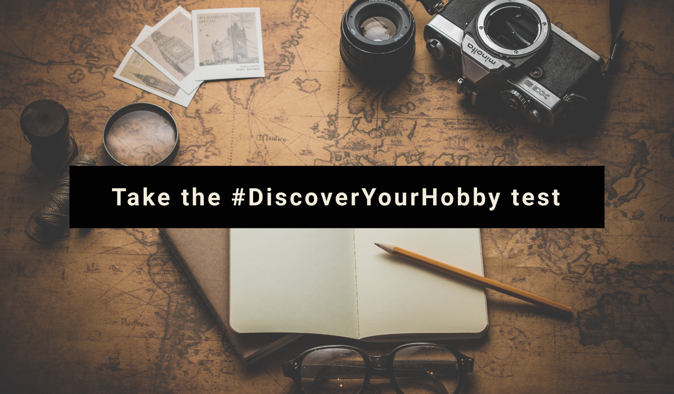 #DiscoverYourHobby – Take the ultimate hobby test