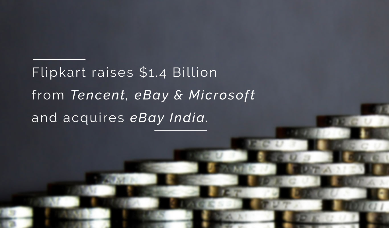 Flipkart raises $1.4 billion from Tencent, eBay & Microsoft, and acquires eBay India