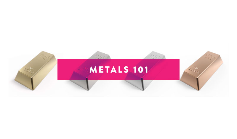 Metals - Online Jewellery Shopping Guide