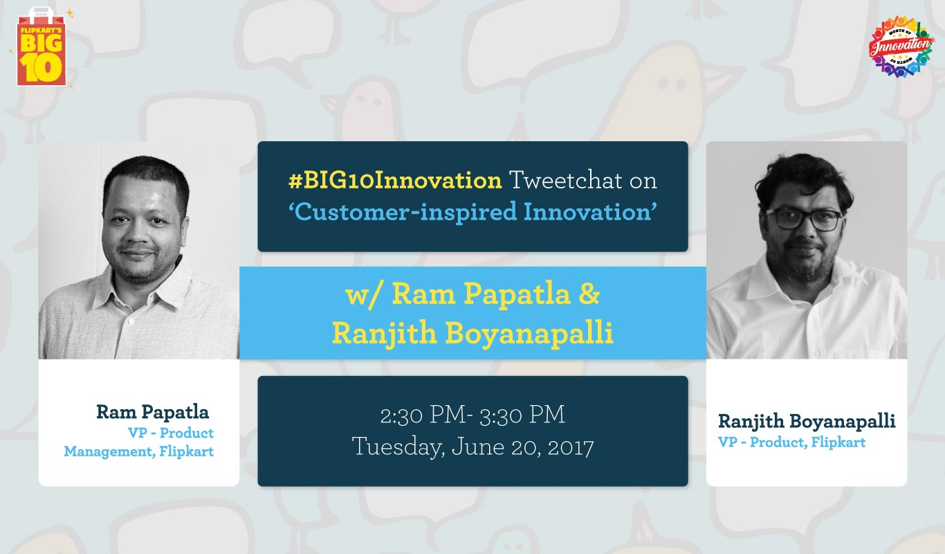 Customer-inspired Innovation – #BIG10Innovation Tweetchat with Ram Papatla and Ranjith Boyanapalli
