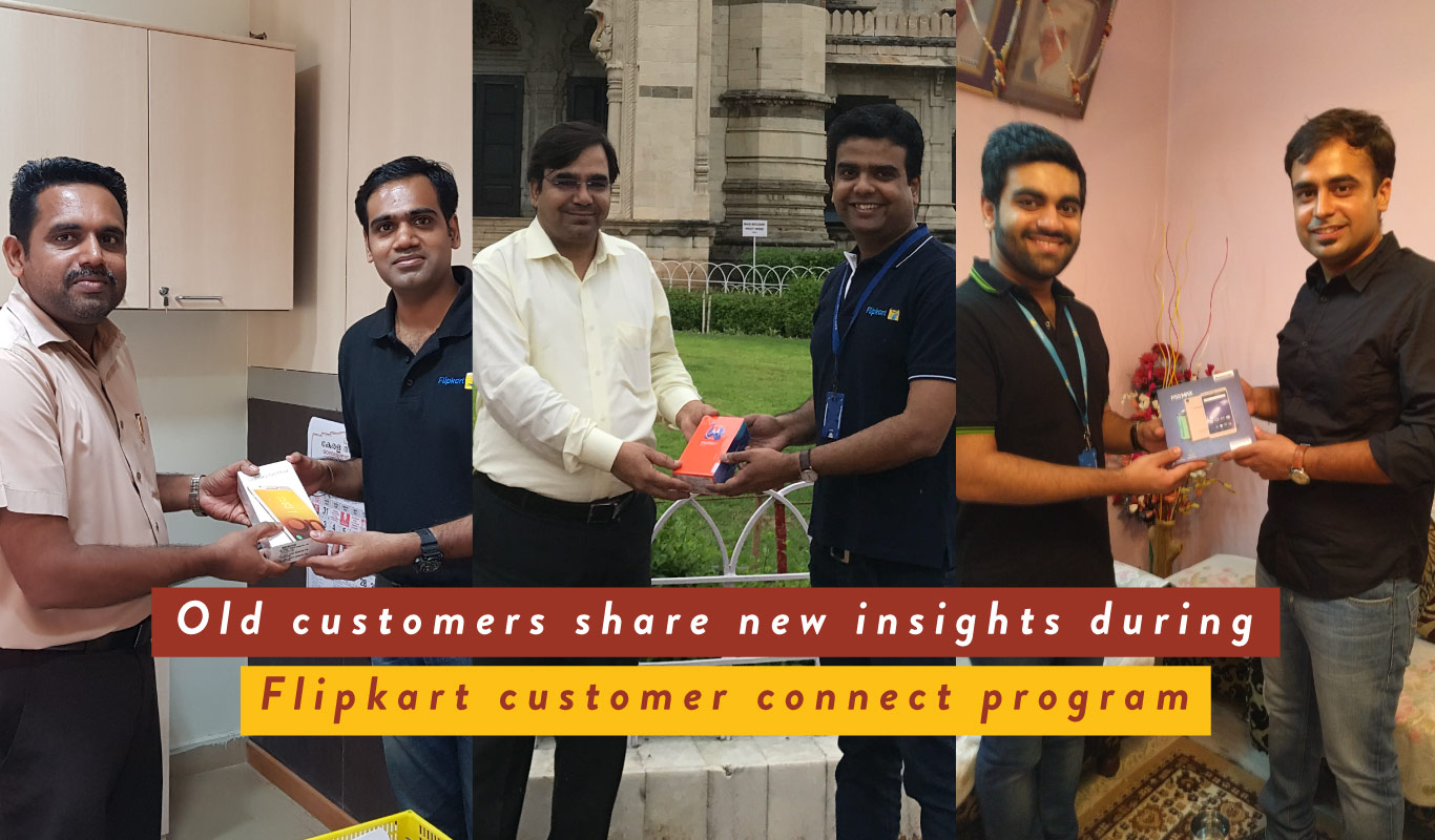 Flipkart Customer Connect – old customers share new insights